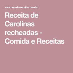 Receita de Carolinas recheadas - Comida e Receitas