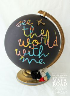 DIY Globe project.  Fun idea for a kids playroom with the QUOTE See the World with Me. Globe Projects, Diy Projects, Painted Globe, Globe Art, Old Globe, Map Art, Stenciled Table, Diy Chalkboard Paint, Map Crafts