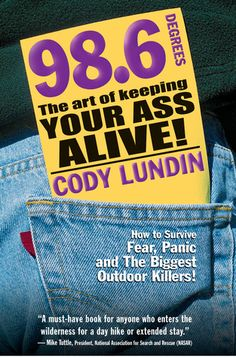 98-6-degrees-the-art-of-keeping-your-ass-alive-by-cody-lundin http://www.bookscrolling.com/the-best-wilderness-survival-books/