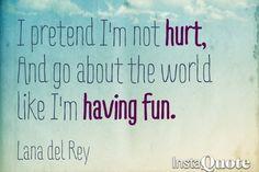 So true Lana Del Rey Quotes, Lana Del Rey Lyrics, Song Lyrics, Lyric Quotes, Words Quotes, Wise Words, Sayings, Favorite Quotes, Best Quotes