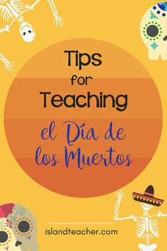 Tips for Teaching Day of the Dead in your Spanish Class