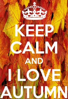 Keep Calm and I love Autumn