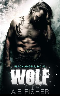 WOLF by A.E. Fisher Black Angels #2 Publication Date: July 7, 2017 Genres: Adult, Contemporary, Romance, MC Romance, Biker Romance, Standalone BUY: KINDLE ➝ KINDLE UK ➝ NOOK ➝ KOBO ➝ IBOOKS ➝ SYNOP…