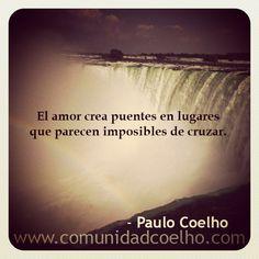 El amor crea puentes en lugares que parecen imposibles de cruzar - @Paulo Coelho - www.comunidadcoelho.com | #paulocoelho #coelho #comunidadcoelho #coelhoquote #instacoelho #igpaulocoelho #igerscoelho #igers #igers #instaquote #quote #cita #quoteoftheday #amor #vida #love #loveit