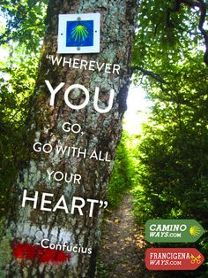 """Wherever you go, go with all your heart."" #Confucius #CaminoWays #FrancigenaWays #SundayQuote"