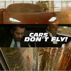 'Cars don't fly Dom' - Brian O'Connor - Furious 7