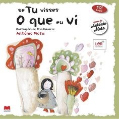 se  Tu visses  O que eu vi  Ilustrações de Elsa Navarro  António Mota  10ª .  Edição