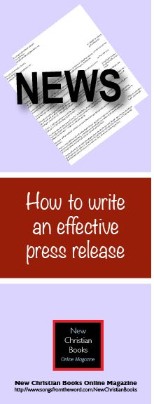 Promote your new book with a press release! Learn how … at New Christian Books Online Magazine.  http://www.newchristianbooksonlinemagazine.com/2014/05/12/author-marketing-strategies-how-to-write-an-effective-press-release/