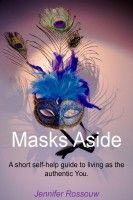 Masks Aside, an ebook by Jennifer Rossouw at Smashwords