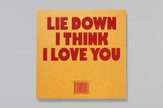 Charming Baker – Lie Down I Think I Love You 2013 | Publication | Graphic Thought Facility
