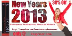 30% OFF New Years 2013. Pheromone #Perfumes for #Men and #Women.  http://yespricer.com/love-scent-pheromone/
