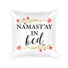 """Namast'ay in Bed 18"""" Pillow"""