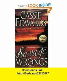 Savage Wrongs (Savage (Leisure Paperback)) (9780843958911) Cassie Edwards , ISBN-10: 084395891X  , ISBN-13: 978-0843958911 ,  , tutorials , pdf , ebook , torrent , downloads , rapidshare , filesonic , hotfile , megaupload , fileserve