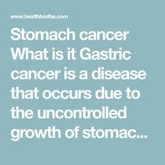 Stomach cancer What is it Gastric cancer is a disease that occurs due to the uncontrolled growth of stomach cells . The tumors can originate in any of the Diet Meals, Diet Recipes, Nation State, Health, Places, Health Care, Skinny Recipes, Lugares, Salud