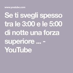Se ti svegli spesso tra le 3:00 e le 5:00 di notte una forza superiore ... - YouTube