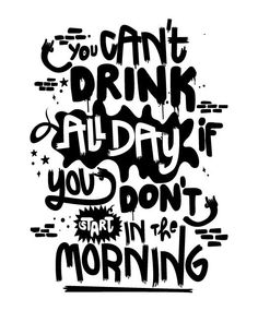 Drink All Day.