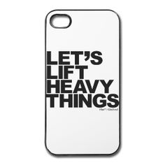 Let's Lift Heavy Things iPhone 4/4S Case $22.90