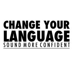 College Prep: Changing Your Language