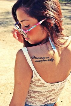 Dreams are our escape from reality quote tattoo maybe instead....Dreams are our escape to a new reality.