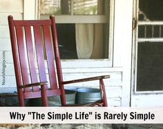 """Why """"The Simple Life"""" is Rarely Simple from NourishingJoy.com"""