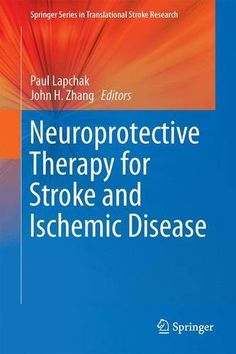 Neuroprotective Therapy for Stroke and Ischemic Disease Pdf Download e-Book