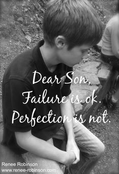 Dear Son, Why I want you to fail letter