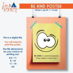 I think kindness is cool! I wanted to help  SPREAD KINDNESS with this happy guy sharing the quote: BE KIND TO UNKIND PEOPLE. THEY NEED IT THE MOST.  This digital file BE KIND POSTER SET includes: 4 JPG Files of same image 300 DPI / high quality Dimensions:   8.5X11   8X10   11X14   A3 Copyright permission to print as a poster.