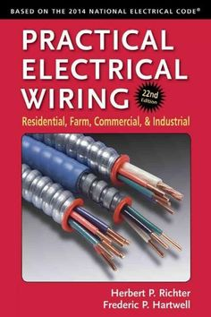 """Read """"Practical Electrical Wiring Residential, Farm, Commercial, and Industrial"""" by F. Hartwell available from Rakuten Kobo. Comprehensive and detailed, this reference presents the critical revisions in technical topics driven by emerging techno. Home Electrical Wiring, Electrical Code, Electrical Projects, Electrical Installation, Electrical Engineering, Power Engineering, Engineering Projects, Chemical Engineering, Diy Electronics"""