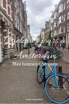 Quelques jours en voyage à Amsterdam, mes bonnes adresses. Amsterdam Guide, Weekend France, Madrid, Destinations, Europe, Travel, Articles, Smile, Blog