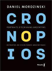 Métailié - Cronopios - Portraits d'écrivains argentins de Daniel MORDZINSKI