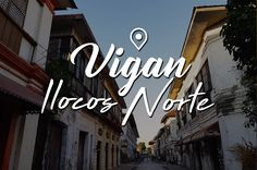 VIGAN ITINERARY GUIDE+ ILOCOS NORTE SIDETRIP 2018