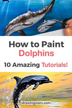 10 Amazing and Easy Step by Step Tutorials & Ideas on How to Paint Dolphins for Beginners!