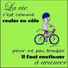 Encouragement à continuer. La vie c'est comme un vélo, pour ne pas tomber il faut continuer à avancer. french meme en français don't give up