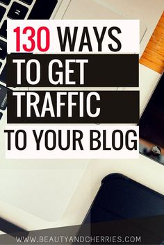 72 Proven Ways To Drive Traffic To A New Blog
