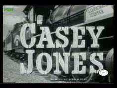 Casey Jones   Steamin' and a rollin'