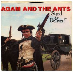 Stand And Deliver b/w Beat My Guest.  Adam And The Ants, Epic Records/USA (1981)