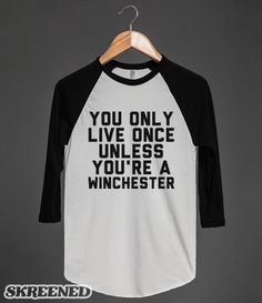 "Winchesters Live More Than Once | Everyone knows this is a true thing, plus Dean would never let Sam die. Show off your love of Supernatural with this fun ""You Only Live Once Unless You're A Winchester"" design!"