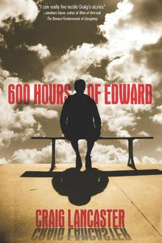 600 Hours of Edward by Craig Lancaster http://www.amazon.com/dp/1612184103/ref=cm_sw_r_pi_dp_gN18tb1HXT8B0