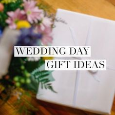 Wedding Gift Exchange Suggestions : Ideas for Bride + Groom Wedding Day Gift + Note Exchanges www ...