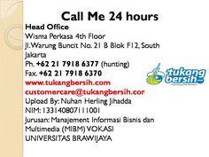 Jasa Pembersih Gedung, Jasa Pembersih Rumah, Jasa Pembersih Kaca Gedung Di Jakarta, Jasa Pembersih Toilet, Tukang Bersih, Tukang Bersih Bersih, Tukang Bersih Kamar Mandi, Tukang Bersih Kolam Renang, Tukang Bersih Rumah Head Office Wisma Perkasa 4th Floor Jl. Warung Buncit No. 21 B Blok F12, South Jakarta Ph. +62 21 7918 6377 (Kantor) Fax. +62 21 7918 6370 BY: Nuhan Herling Jihadda NIM: 133140807111001 MIBM (Manajemet Informasi Bisnis dan Multimedia) Vokasi Universitas Brawijaya