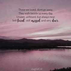 They walk beside us every day. Eulogy Quotes, Sad Quotes, Best Quotes, Love Quotes, Inspirational Quotes, Missing Loved Ones, Missing Someone, Go Away Quotes, Mourning Quotes