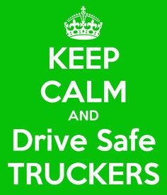 All you truckers stay safe out there with all this weather we're having.