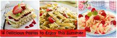 4 Delicious Pastas to Enjoy This Summer...