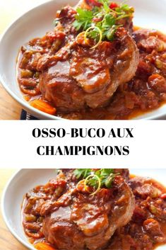 OSSO-BUCO AUX CHAMPIGNONS – Toutes recettes Pot Roast Recipes, Gourmet Recipes, Healthy Recipes, Food Film, Bon Appetit, Food Print, Entrees, A Food, Nutrition