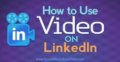 Want to incorporate video into your LinkedIn marketing? Discover three ways to use video on LinkedIn to establish your expertise and build credibility.
