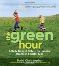 The Green Hour: A Daily Dose of Nature for Happier, Healthier, Smarter Kids by Todd Christopher,http://www.amazon.com/dp/1590307569/ref=cm_sw_r_pi_dp_8oVptb12KQE3NE5K