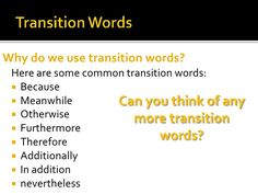 It's time to practice. Go to the next slide,  read the sentences and choose the best    transition word.
