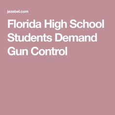 Florida High School Students Demand Gun Control