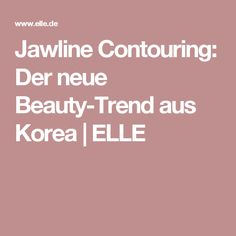 Jawline Contouring: Der neue Beauty-Trend aus Korea | ELLE