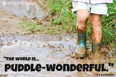 So many puddles, so little time :)